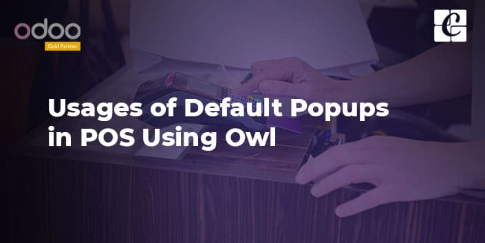 usages-of-default-popups-in-pos-using-owl.jpg
