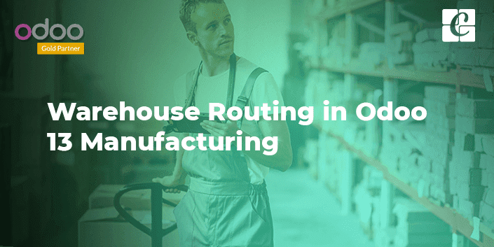 warehouse-routing-odoo-13-manufacturing.png