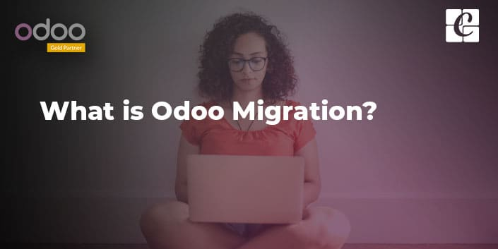 what-is-odoo-migration.jpg