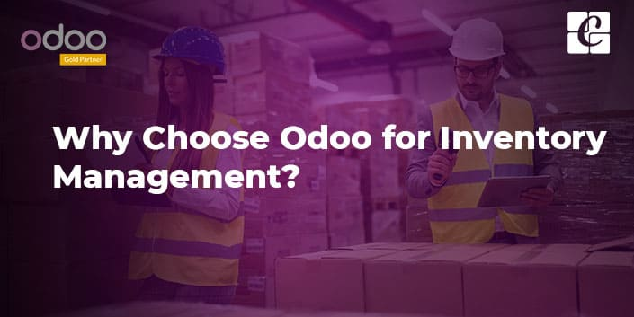 why-choose-odoo-for-inventory-management.jpg