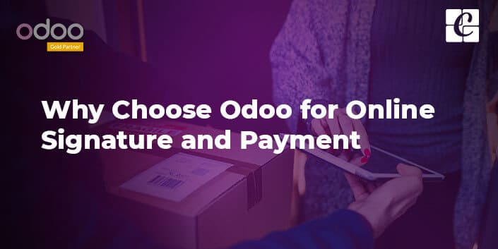 why-choose-odoo-for-online-signature-and-payment.jpg