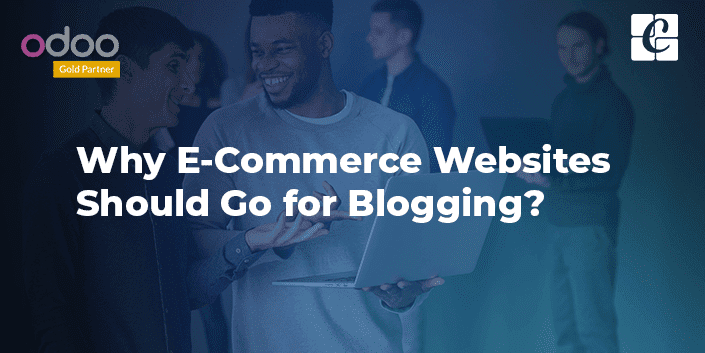 why-ecommerce-websites-should-go-for-blogging.png