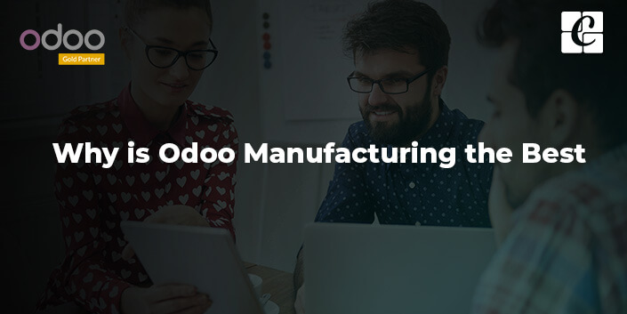 why-is-odoo-manufacturing-the-best.jpg