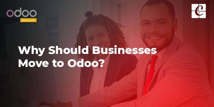 why-should-businesses-move-to-odoo.jpg