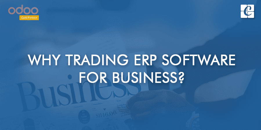 why-trading-erp-software-for-business.png
