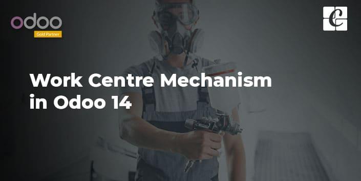 work-centre-mechanism-in-odoo-14.jpg