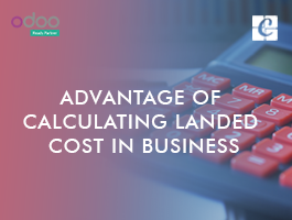 Advantage of Calculating Landed Cost in Business