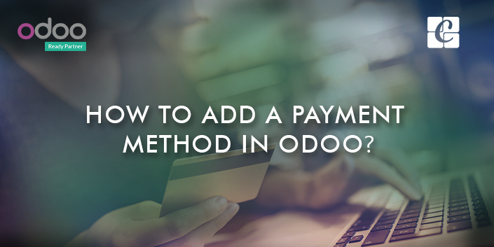 How to add a Payment method in Odoo?