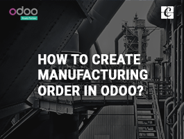 How to create manufacturing order in odoo?