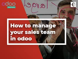 How to Manage your Sales Team in Odoo?