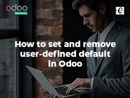 How to set and remove user-defined default in odoo