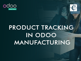 Product Tracking in Odoo Manufacturing