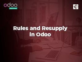 Rules and Resupply in Odoo