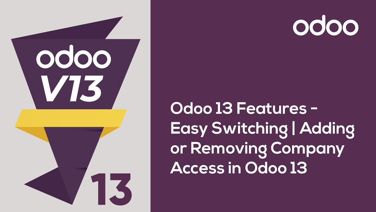 Easy Switching | Adding or Removing Company Access in Odoo 13